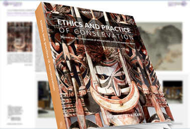 Ethics and practice of conservation. Manual for the conservation of ethnographic and multi-material assets